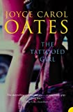 Oates, Joyce Carol: The Tattooed Girl