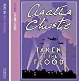 Christie, Agatha: Taken at the Flood: Complete & Unabridged