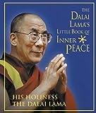 Dalai Lama XIV: The Dalai Lama's Little Book of Inner Peace
