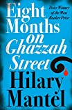 Mantel, Hilary: Eight Months on Ghazzah Street