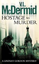 Hostage to Murder by Val McDermid