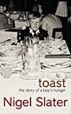 Slater, Nigel: Toast: The Story of a Boy&#39;s Hunger
