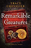 Chevalier, Tracy: Remarkable Creatures