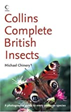 Complete British Insects by Michael Chinery