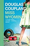Douglas Coupland: Miss Wyoming