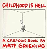 Groening, Matt: Childhood Is Hell