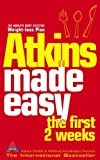 Atkins Health & Medical Information Services: Atkins Made Easy: The First 2 Weeks (French Edition)