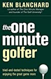 Blanchard, Kenneth H.: The One Minute Golfer