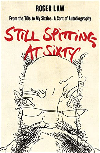 still-spitting-at-sixty-from-the-60s-to-my-sixties-a-sort-of-autobiography