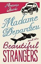 Madame Depardieu and the Beautiful Strangers…