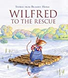 Barklem, Jill: Wilfred to the Rescue (Stories from Brambly Hedge)
