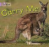 Hughes, Monica: Carry Me: Band 00/Lilac (Collins Big Cat)