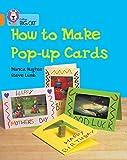 Hughes, Monica: How to Make a Pop-up Card: Band 06/Orange (Collins Big Cat)
