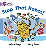 Sage, Alison: Stop That Robot!: Band 00/Lilac (Collins Big Cat)