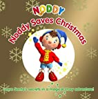 Noddy Saves Christmas!: Touch and Feel Book…