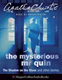 "Christie, Agatha: The ""Mysterious Mr Quin"": Complete & Unabridged: ""The Shadow on the Glass"" and Other Stories"
