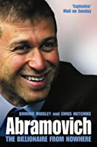 Abramovich: The Billionaire from Nowhere by…