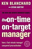 Kenneth H. Blanchard: The On-time, On-target Manager (The One Minute Manager)