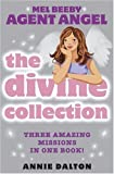 Dalton, Annie: The Divine Collection: Three Amazing Missions in One Book!