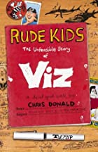 Rude Kids: The Unfeasible Story of Viz by…
