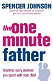 Johnson, Spencer: The One-minute Father (The One Minute Manager)