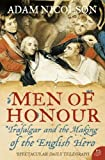 Nicolson, Adam: Men of Honour : Trafalgar and the Making of the English Hero