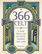 366 Celt: Year and a Day of Celtic Wisdom…