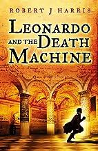 Leonardo and the death machine by Robert J.…