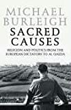 MICHAEL BURLEIGH: A Sacred Causes: Religion and Politics from the European Dictators to Al Qaeda: Pt. II