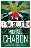 Chabon, Michael: The Final Solution: A Story Of Detection