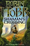Robin Hobb: Shaman's Crossing (Book One Of The Soldier Son Trilogy)