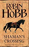 Hobb, Robin: Shaman's Crossing (The Soldier Son Trilogy)