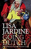 Jardine, Lisa: Going Dutch: How Britain Plundered Holland's Glory