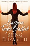 Barbara Taylor Bradford.: Being Elizabeth