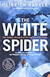 Harrer, Heinrich: The White Spider: The Classic Account of the Ascent of the Eiger