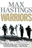 Hastings, Max: Warriors