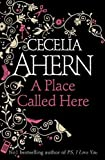 Ahern, Cecelia: A Place Called Here