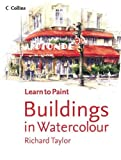 Taylor, Richard: Learn to Paint Buildings in Water Colour