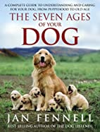 The Seven Ages of Your Dog by Jan Fennell