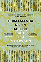 Half of a Yellow Sun by Adichie Chimamanda…
