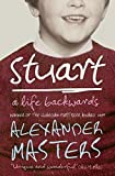 ALEXANDER MASTERS: Stuart: A Life Backwards
