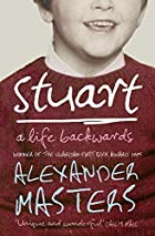 Stuart: A Life Backwards by Alexander…