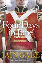 Four Days in June: Waterloo: A Battle for…