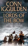 Iggulden, Conn: Lords of the Bow (Conqueror, Book 2)