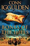 Conn Iggulden: Bones of the Hills (Conqueror, Book 3)