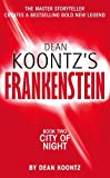 Koontz, Dean and Gorman, Ed: DEAN KOONTZ'S FRANKENSTEIN - Book Two - City of Night