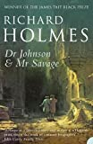 Holmes, Richard: Dr Johnson and Mr Savage