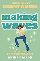 Making Waves (Mel Beeby, Agent Angel) by…