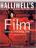 Halliwell, Leslie: Halliwell's Film, Video And Dvd Guide 2006: The Only Film Guide That Matters, with over 23,000 Movies