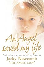 An Angel Saved My Life: And Other True…